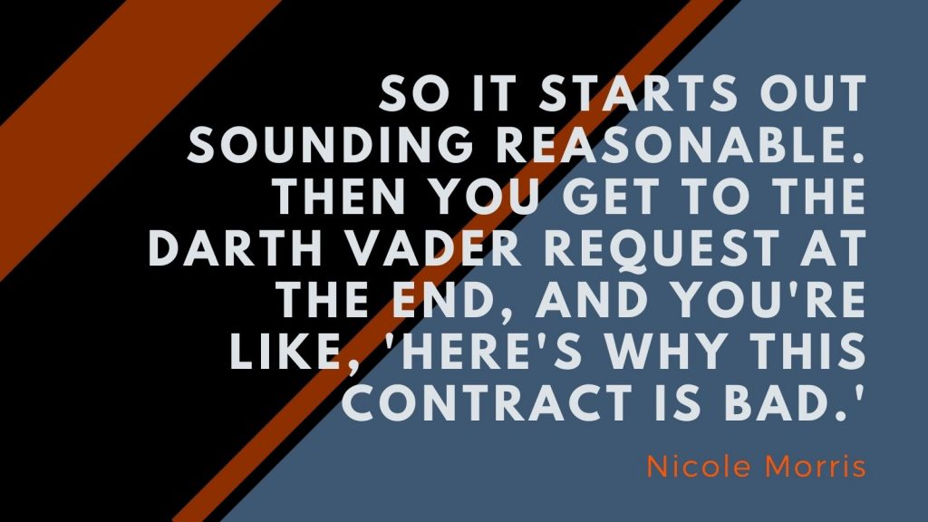 """""""So it starts out sounding reasonable. Then you get to the Darth Vader request at the end, and you're like, 'here's why this contract is bad.'"""" Nicole Morris"""