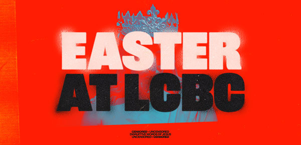 Easter At LCBC