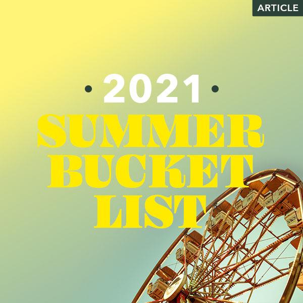Summer 2021 Bucket List - Learn More