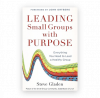 Life Group Leader Book Leading Groups With Purpose