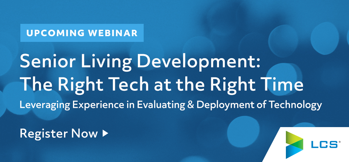 Banner announcing a webinar that LCS Development held in titled Senior Living Development: The Right Tech at the Right Time