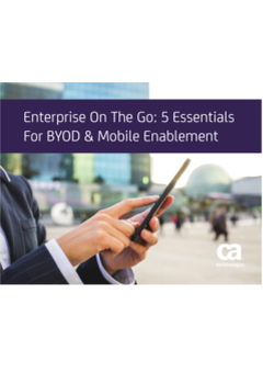 Enterprise On The Go: 5 Essentials For BYOD & Mobile Enablement
