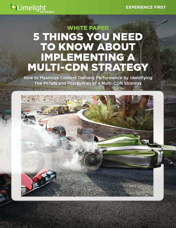 5 Things you need to know about implementing a Multi-CDN Strategy
