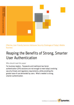 Reaping the Benefits of Strong, Smarter User Authentication