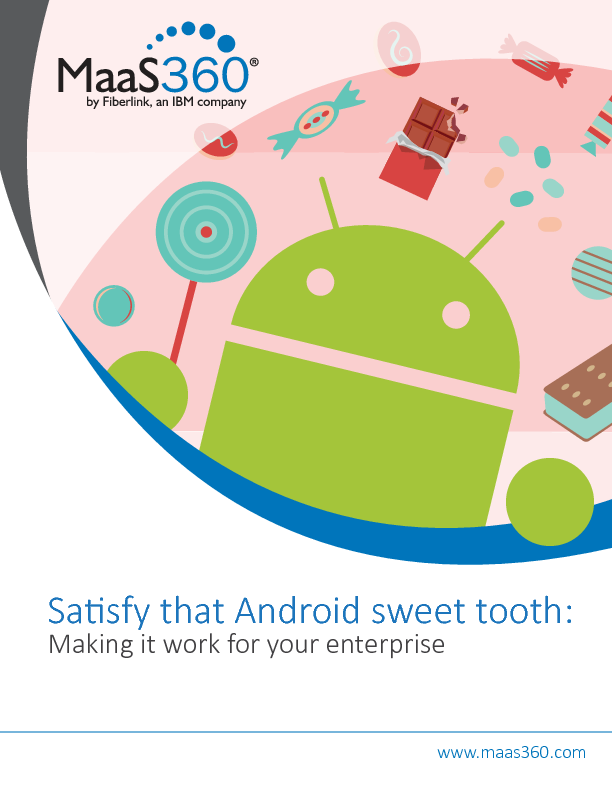 Satisfy that Android sweet tooth: Making it work for your enterprise