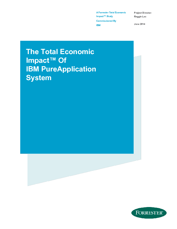 The Total Economic Impact Of IBM PureApplication System