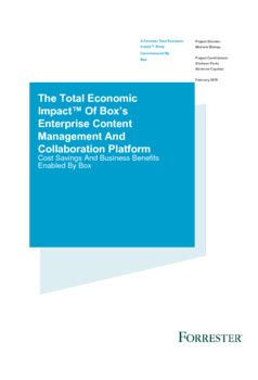 The Total Economic Impact Of Box's Enterprise Content Management And Collaboration Platform
