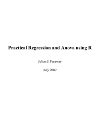 Practical Regression and Anova using R