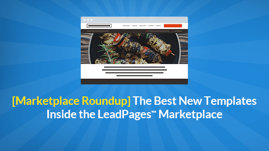 LeadPages Marketplace Roundup