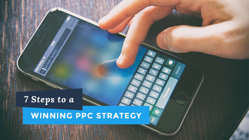 7 steps to a winning PPC strategy