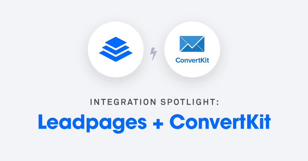 Leadpages + ConvertKit: How to Use These Tools Together