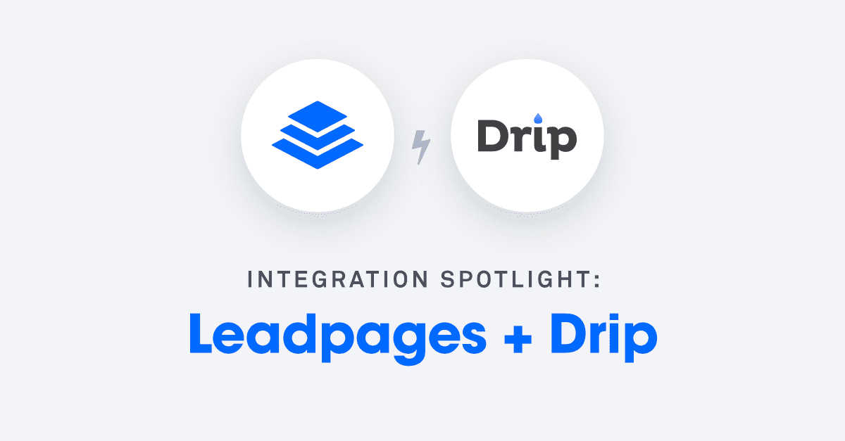 Integration Spotlight: Leadpages + Drip