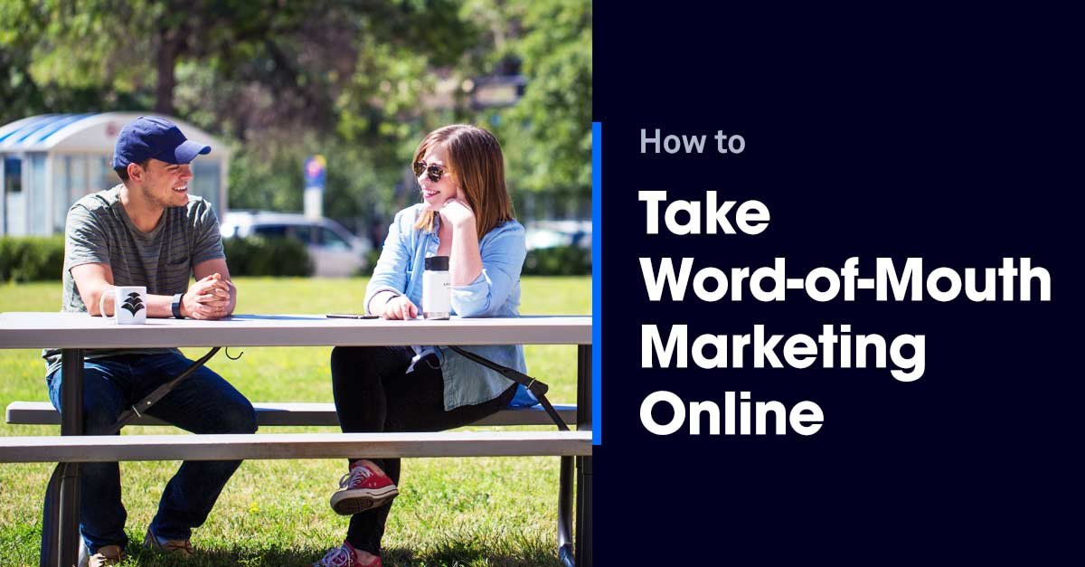 How to Take Your Word-of-Mouth Marketing Strategy Online