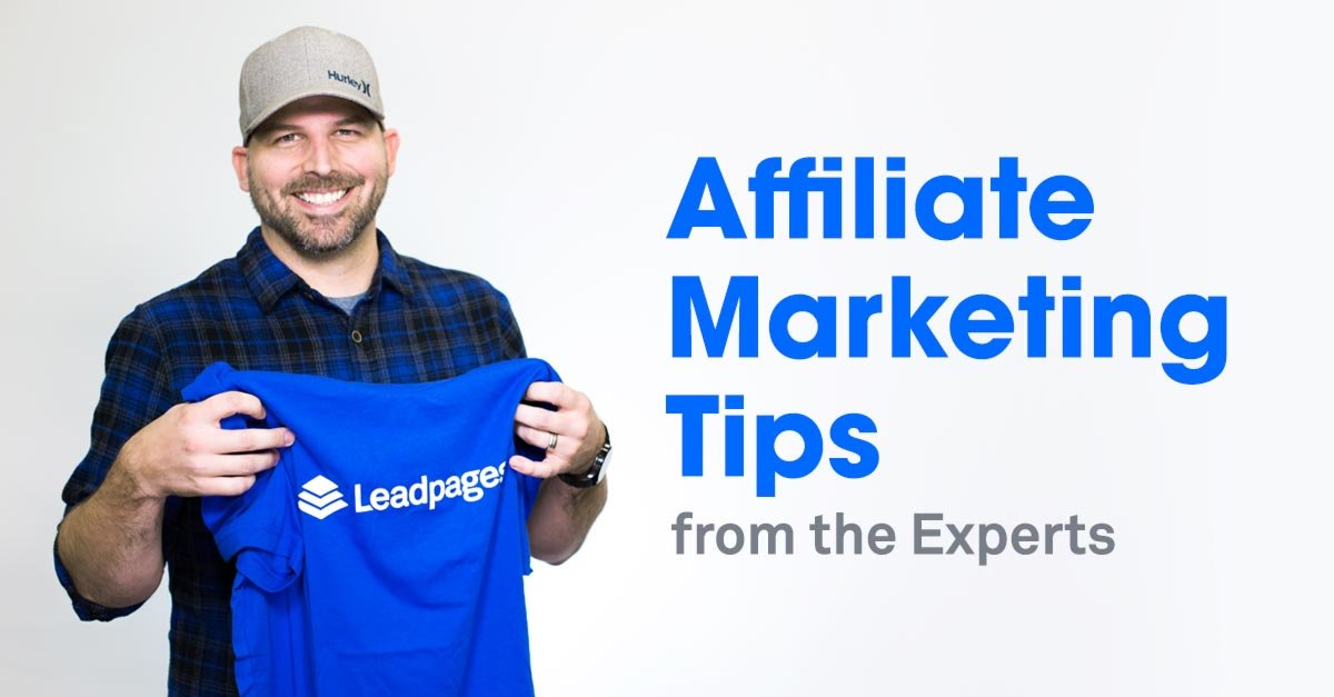 Affiliate Marketing Tips from the Experts