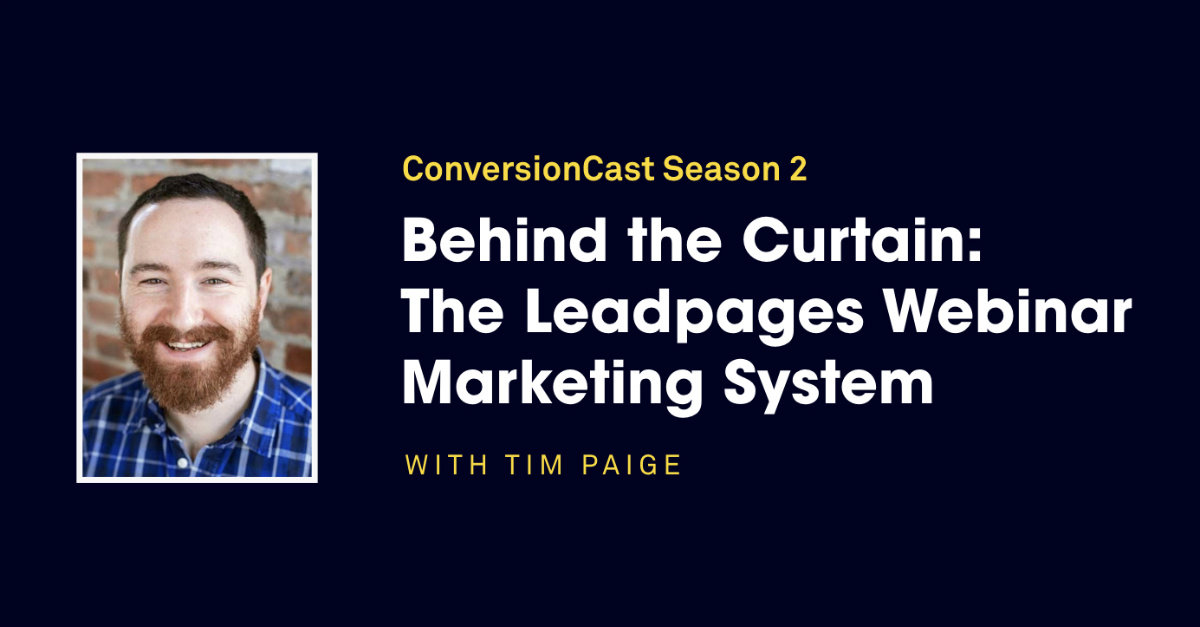 conversioncast season 2 behind the curtain of the leadpages webinar marketing system. Black Bedroom Furniture Sets. Home Design Ideas