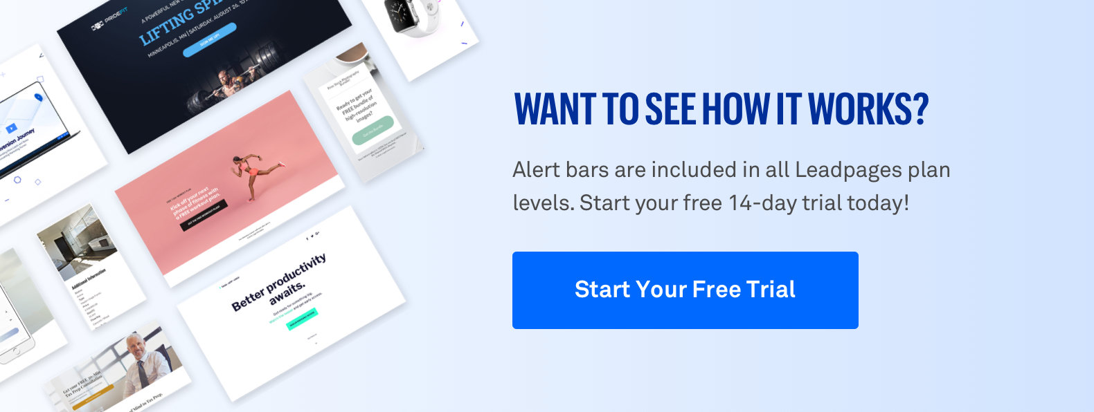 Want to see how it works? Alert bars are included in all Leadpages plan levels. Start your free 14-day trial today!