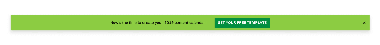 Alert bar: Now's the time to create your 2018 content calendar! Get your free template >