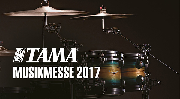 Neuheiten und tolle Artists: TAMA auf der Musikmesse 2017