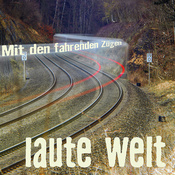 2017 Mit den fahrenden Zügen
