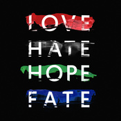Love Hate Hope Fate
