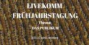 LiveKomm Frühjahrstagung 2018 Heidelberg