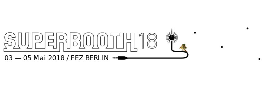 Die SUPERBOOTH18 startet in Berlin