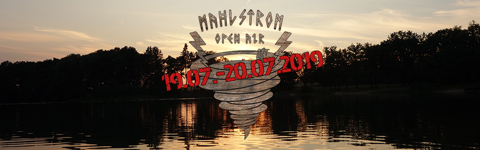 Mahlstrom Open Air 2019 - 19.07. & 20.07.2019