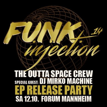 FUNK INJECTION #14 // Mirko Machine // The Outta Space Crew // EP Release Party