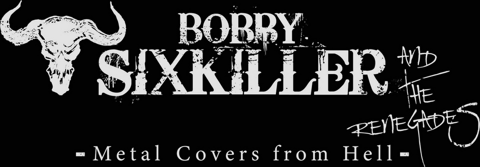 Bobby Sixkiller & The Renegades - Metal Covers From Hell