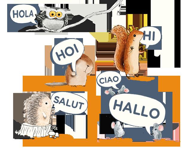 An Owl saying 'hi' in Spanish, a Beaver saying hi in Swiss, Squirrel saying hi in English, Hedgehog saying hi in French and mice saying it in Italian and German