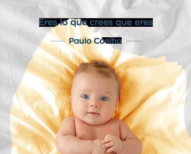 Imagen de un bebé con la cita de Paulo Coelho: Eres lo que crees que eres
