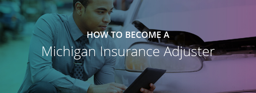 How to Get a Michigan Adjuster License | A.D.Banker & Company