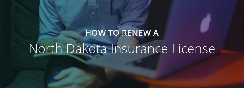 How to Renew a North Dakota Insurance License