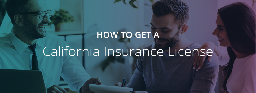 How to Get a California Insurance License