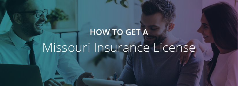 How to Get a Missouri Insurance License