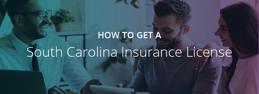 How to Get a South Carolina Insurance License
