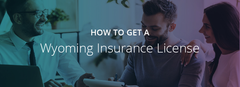 How to Get a Wyoming Insurance License