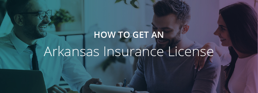 How to Get an Arkansas Insurance License