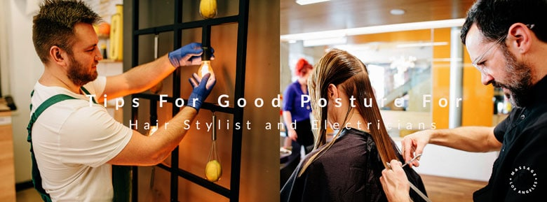 Tips For Good Posture For Hair Stylist and Electricians
