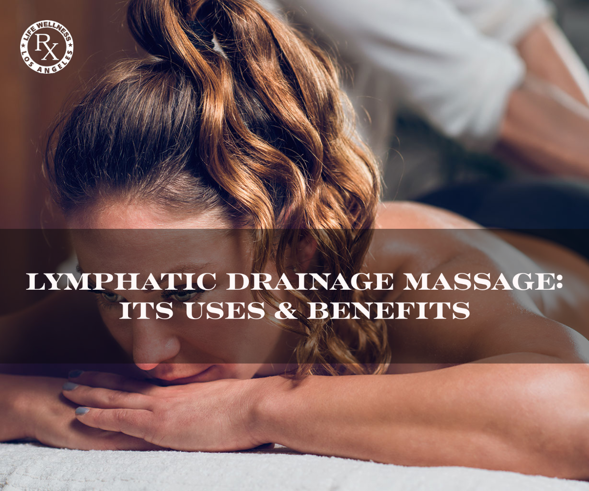 Lymphatic Drainage Massage_ Its Uses & Benefits - Massage Rx