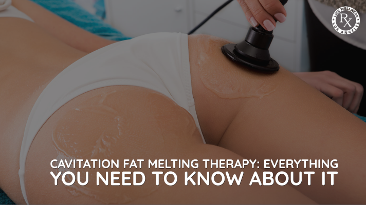 Cavitation Fat Melting Therapy: Everything You Need To Know About It