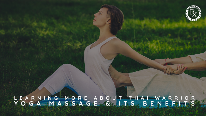Learning More About Thai Warrior Yoga Massage & Its Benefits - Massage Rx