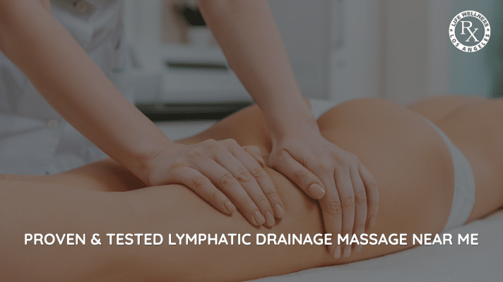 Proven & Tested Lymphatic Drainage Massage Near Me