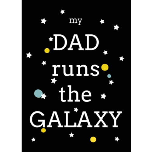 Postkaart My Dad Runs the Galaxy