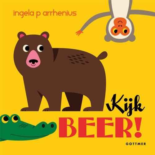 Kijk beer! Ingela P Arrhenius Gottmer