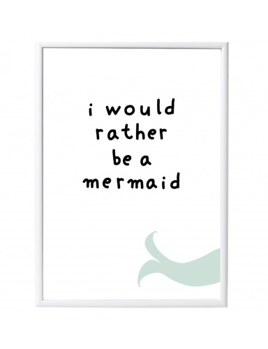 poster 'I would rather be a mermaid' - A Little Lovely Company