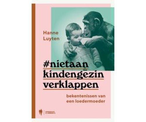 Boek #nietaankindengezinverklappen - Hanne Luyten