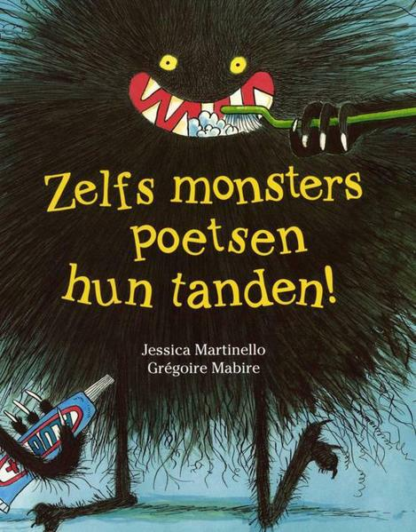 Zelfs monsters poetsen hun tanden! - essica Martinello