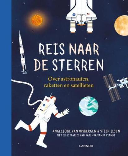 Reis naar de sterren: Over astronauten, raketten en satellieten -Angelique van Ombergen