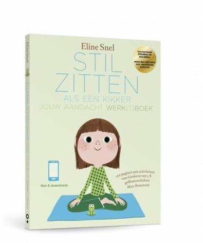 Stilzitten als een kikker: werkboek - Eline Snel